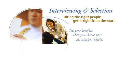 Interviewing & Selection | Hiring the right people—get it right from the start